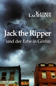 Jack the Ripper und der Erbe in Görlitz