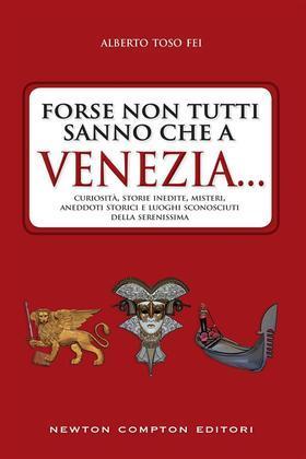 Forse non tutti sanno che a Venezia…