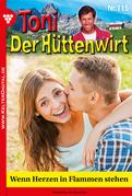 Toni der Hüttenwirt 115 - Heimatroman