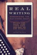 Real Writing: Modernizing the Old School Essay