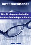 Investmentfonds – Die Strategie entscheidet bei der Geldanlage in Fonds