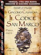 Giacomo Casanova - Il codice San Marco I