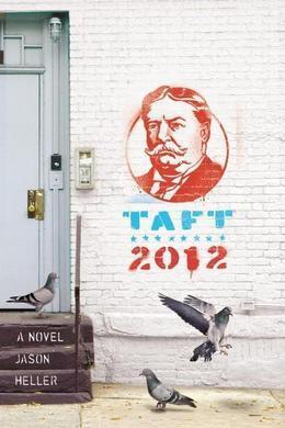 Taft 2012: A Novel