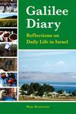 Galilee Diary: Reflections on Daily Life in Israel