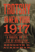 Trotsky in New York, 1917: From Times Square to Petrograd