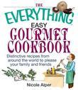 The Everything Easy Gourmet Cookbook