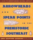Arrowheads and Spear Points in the Prehistoric Southeast