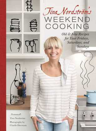 Tina Nordstrom's Weekend Cooking