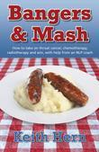 Bangers and Mash - How to Take on Throat Cancer, Chemotherapy, Radiotherapy and Win, with Help from an NLP Coach