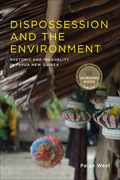 Dispossession and the Environment: Rhetoric and Inequality in Papua New Guinea