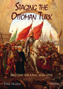 Staging the Ottoman Turk: British Drama, 1656¿1792