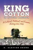 King Cotton in Modern America