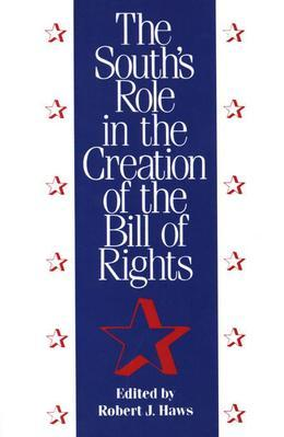 The South's Role in the Creation of the Bill of Rights