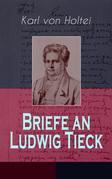 Briefe an Ludwig Tieck (Gesamtausgabe - Band 1 bis 4)