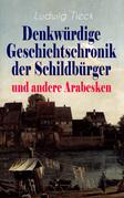 Denkwürdige Geschichtschronik der Schildbürger und andere Arabesken (Vollständige Ausgaben)