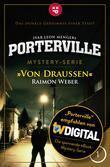 Porterville - Folge 01: Von draußen