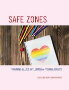 Safe Zones: Training Allies of LGBTQIA+ Young Adults