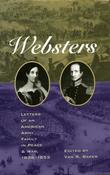 The Websters: Letters of an American Army Family in Peace and War, 1836-1853