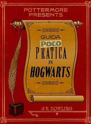 Guida (poco) pratica a Hogwarts