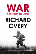 War: A History in 100 Battles