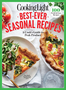 COOKING LIGHT Best-Ever Seasonal Recipes: A Cook's Guide to Peak Produce