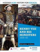 Hodder GCSE History for Edexcel: Henry VIII and his ministers, 1509¿40
