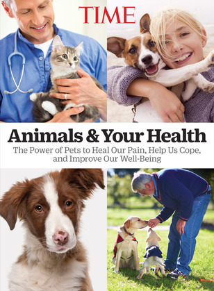 TIME Animals and Your Health: The Power of Pets to Heal our Pain, Help Us Cope, and Improve Our Well-Being
