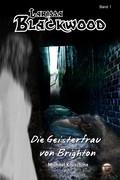 Larissa Blackwood Band 1: Die Geisterfrau von Brighton