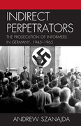 Indirect Perpetrators: The Prosecution of Informers in Germany, 1945-1965