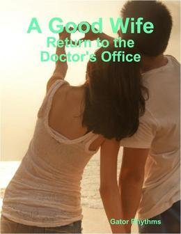 A Good Wife - Return to the Doctor's Office
