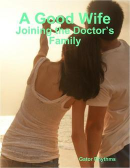 A Good Wife - Joining the Doctor's Family