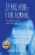 Searching for Normal: The Story of a Girl Gone Too Soon