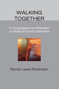 Walking Together: A Congregational Reflection on Biblical Church Discipline