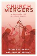 Church Mergers: A Guidebook for Missional Change