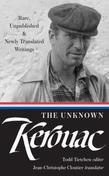 The Unknown Kerouac: Rare, Unpublished, & Newly Translated Writings
