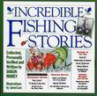 Incredible Fishing Stories