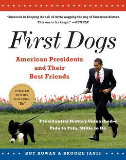 First Dogs: American Presidents and Their Best Friends