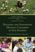 Teaching and Supporting Migrant Children in Our Schools: A Culturally Proficient Approach