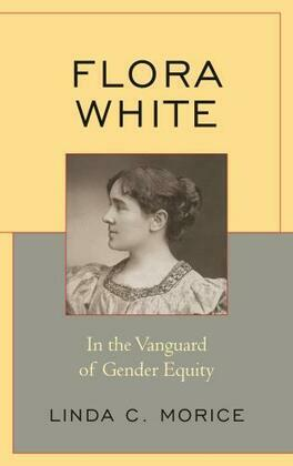 Flora White: In the Vanguard of Gender Equity