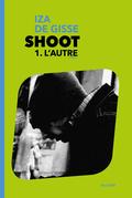 SHOOT - 1. L'AUTRE