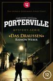 Porterville - Folge 12: Das Draußen