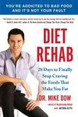 Diet Rehab: 28 Days To Finally Stop Craving the Foods That Make You Fat