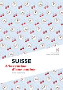 Suisse : L'invention d'une nation