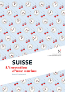 Suisse : L'invention d'une nation
