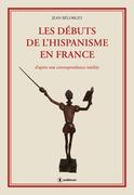 Les débuts de l'hispanisme en France
