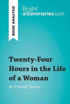 Twenty-Four Hours in the Life of a Woman by Stefan Zweig (Book Analysis)
