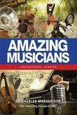 Amazing Musicians: Inspirational Stories