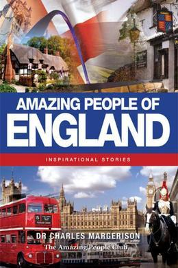 Amazing People of England: Inspirational Stories