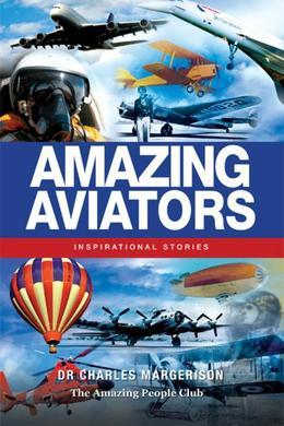 Amazing Aviators: Inspirational Stories
