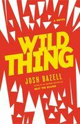 Wild Thing: A Novel